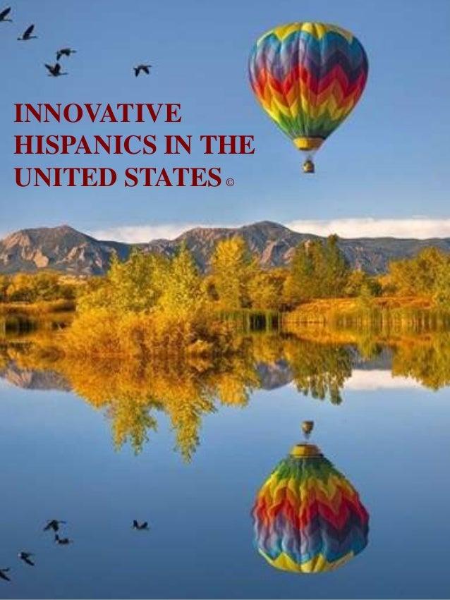 INNOVATIVE HISPANICS IN THE UNITED STATES©