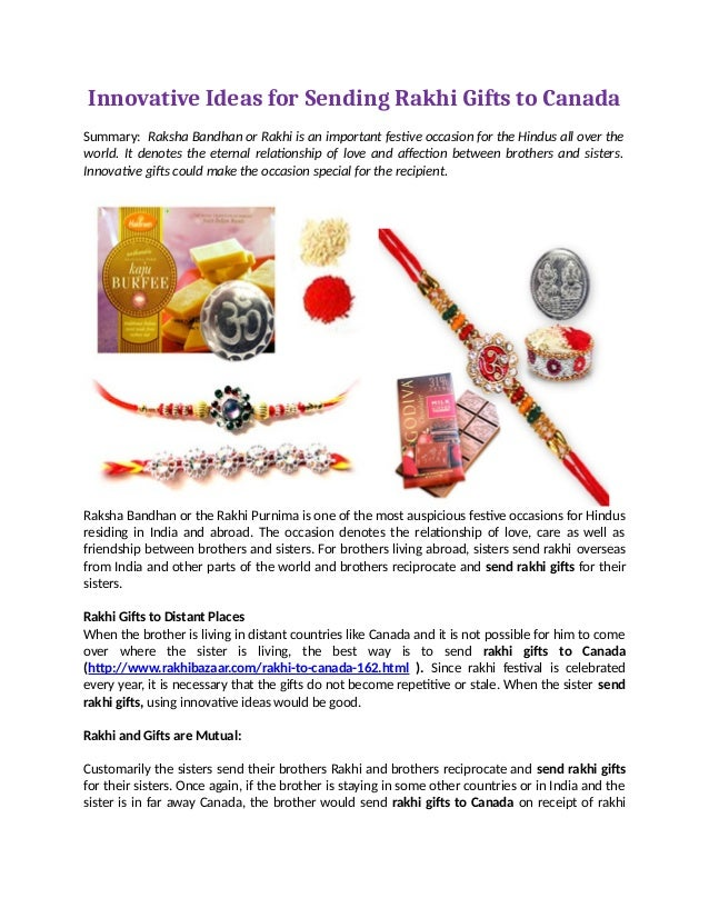 Innovative Ideas for Sending Rakhi Gifts to Canada Summary: Raksha Bandhan or Rakhi is an ...