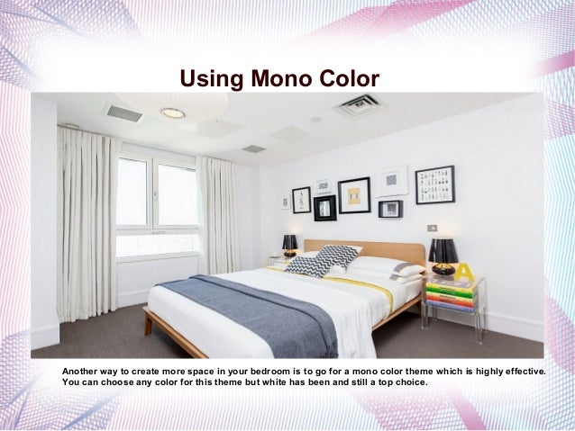 Perceptions Is Everything; 6. Using Mono Color Another Way To Create More  Space In Your Bedroom ...
