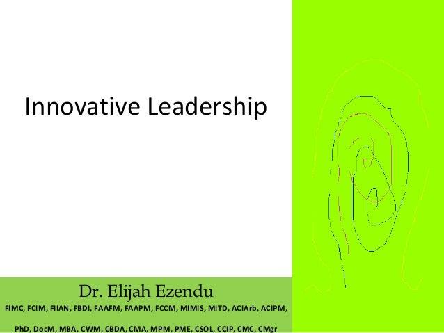 Dr. Elijah Ezendu FIMC, FCIM, FIIAN, FBDI, FAAFM, FAAPM, FCCM, MIMIS, MITD, ACIArb, ACIPM, PhD, DocM, MBA, CWM, CBDA, CMA,...
