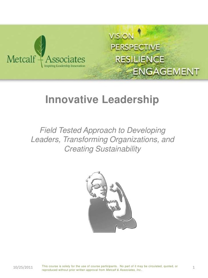 Innovative Leadership          Field Tested Approach to Developing        Leaders, Transforming Organizations, and        ...