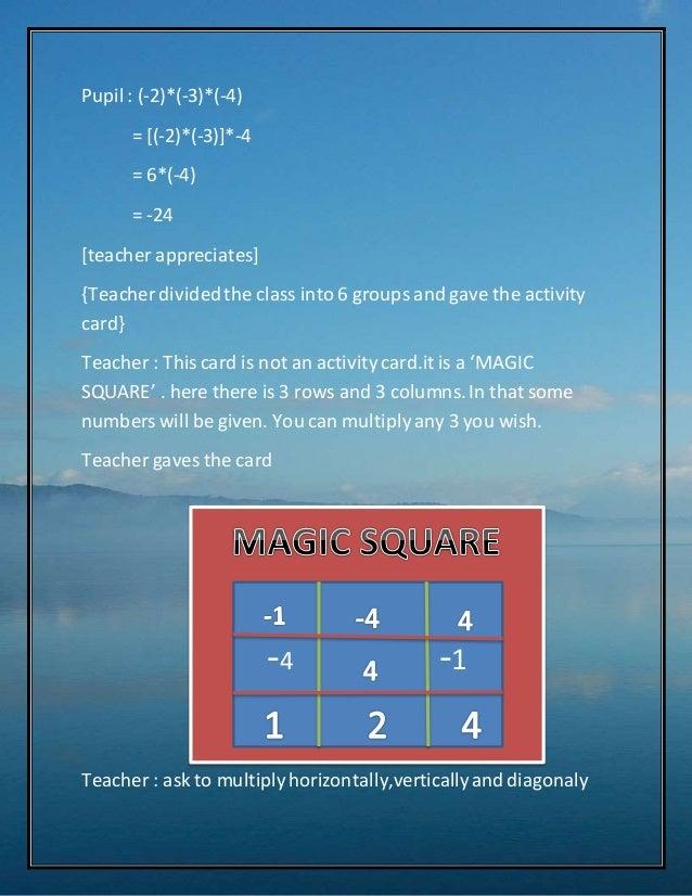 Pupil : (-2)*(-3)*(-4)  = [(-2)*(-3)]*-4  = 6*(-4)  = -24  [teacher appreciates]  {Teacher divided the class into 6 groups...