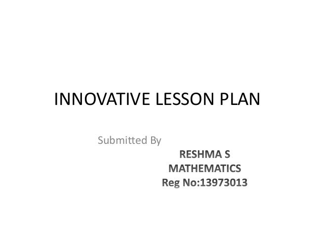 INNOVATIVE LESSON PLAN  Submitted By