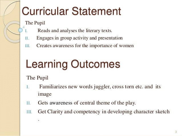 Curricular Statement  The Pupil  I. Reads and analyses the literary texts.  II. Engages in group activity and presentation...