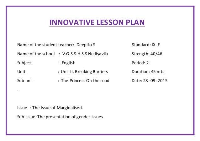 INNOVATIVE LESSON PLAN Name of the student teacher: Deepika S Standard: IX. F Name of the school : V.G.S.S.H.S.S Nediyavil...