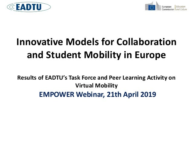 Innovative Models for Collaboration and Student Mobility in Europe Results of EADTU's Task Force and Peer Learning Activit...