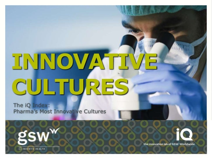 INNOVATIVECULTURESThe iQ Index:Pharma's Most Innovative Cultures