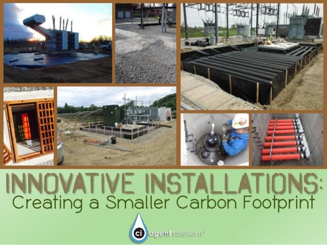 INNOVATIVE INSTALLATIONS: Creating a Smaller Carbon Footprint