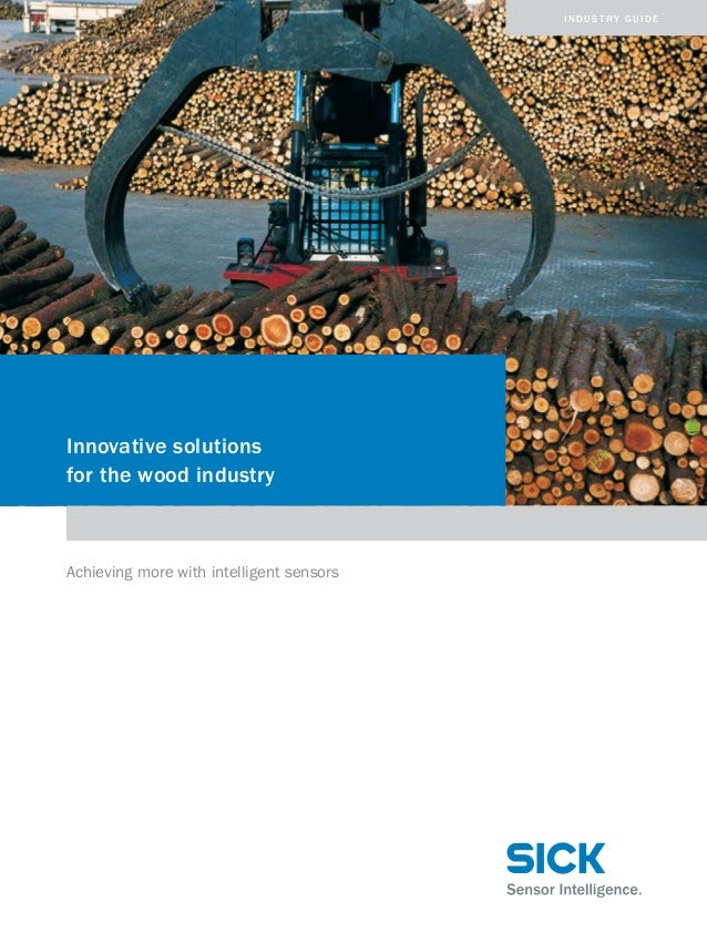 industry guide  Innovative solutions for the wood industry  Achieving more with intelligent sensors