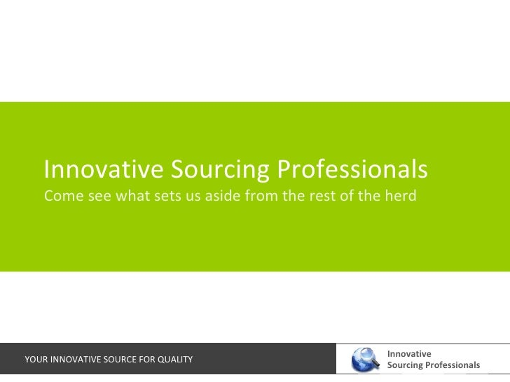 Innovative Sourcing Professionals Come see what sets us aside from the rest of the herd