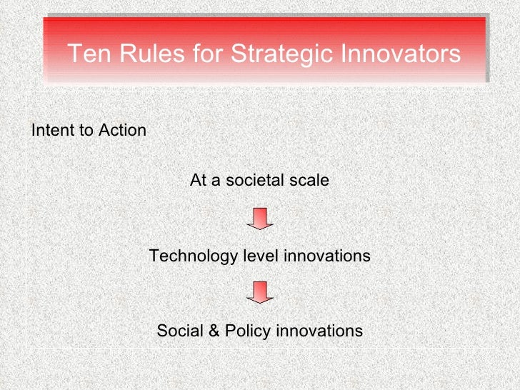 <ul><li>Intent to Action </li></ul><ul><li>At a societal scale </li></ul><ul><li>Technology level innovations </li></ul><u...