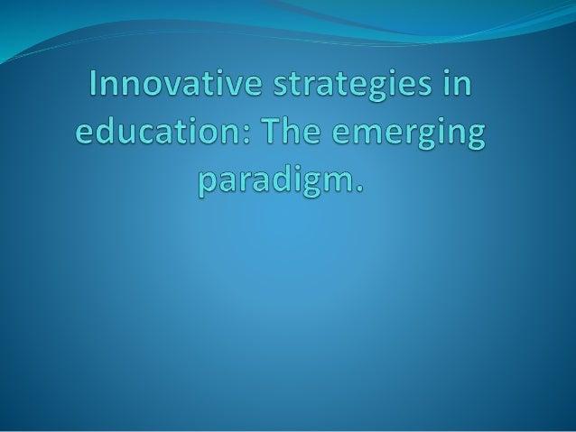 Innovative Classroom Teaching Strategies : Innovative strategies in education