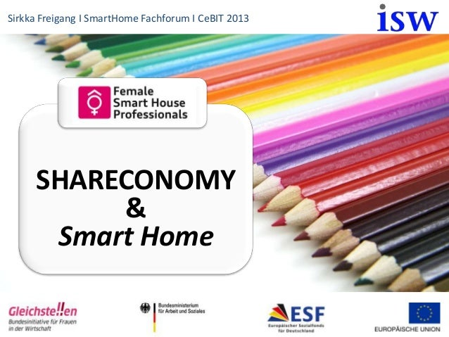 Sirkka Freigang I SmartHome Fachforum I CeBIT 2013     SHARECONOMY          &      Smart Home