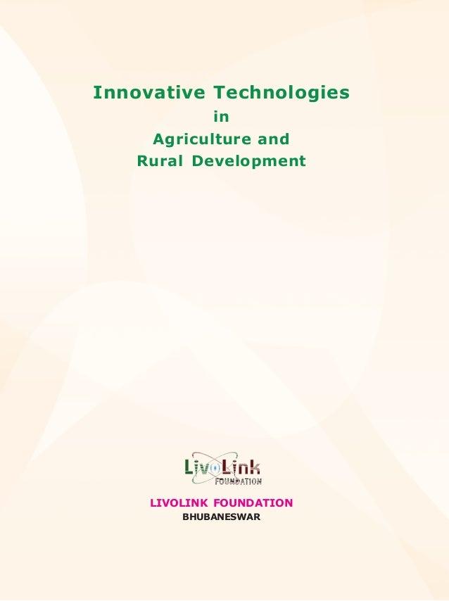 Innovative Technologies           in    Agriculture and   Rural Development     LIVOLINK FOUNDATION         BHUBANESWAR