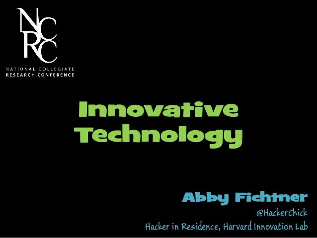 Abby Fichtner @HackerChick Hacker in Residence, Harvard Innovation Lab Innovative Technology