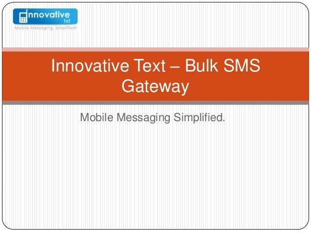 Innovative Text – Bulk SMSGatewayMobile Messaging Simplified.