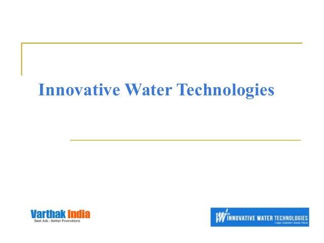 Innovative Water Technologies