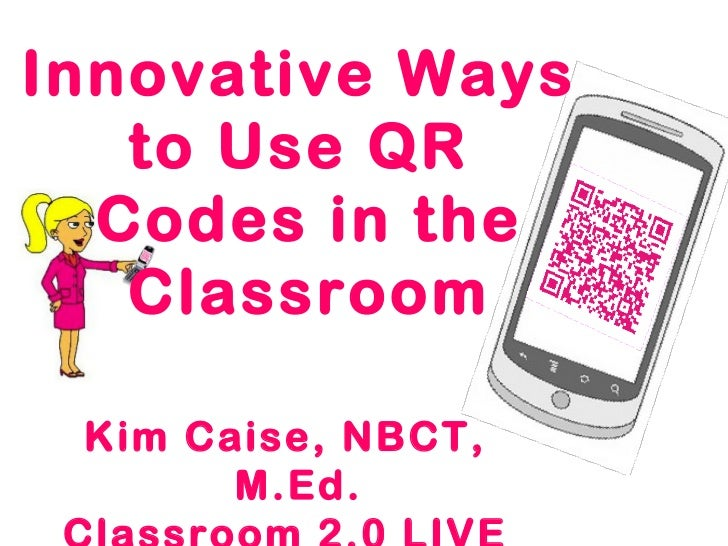 Innovative Use Of Classroom : Innovative ways to use qr codes in classroom