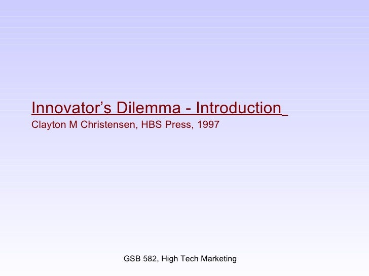 Innovator's Dilemma - Introduction   Clayton M Christensen, HBS Press, 1997