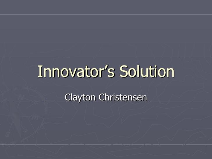 Innovator's Solution Clayton Christensen