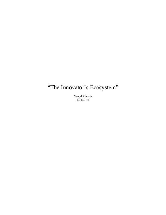 """""""The Innovator's Ecosystem""""          Vinod Khosla           12/1/2011"""