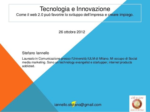 Tecnologia e InnovazioneCome il web 2.0 può favorire lo sviluppo dell'impresa e creare impiego.                           ...
