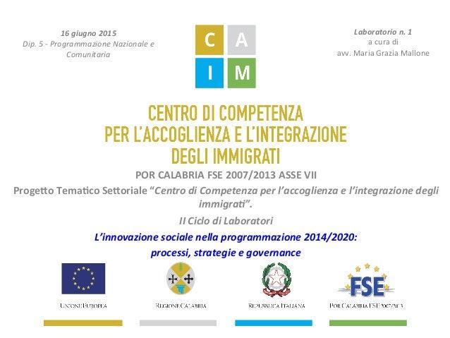 """PORCALABRIAFSE2007/2013ASSEVII Proge8oTema<coSe8oriale""""CentrodiCompetenzaperl'accoglienzael'integrazioned..."""