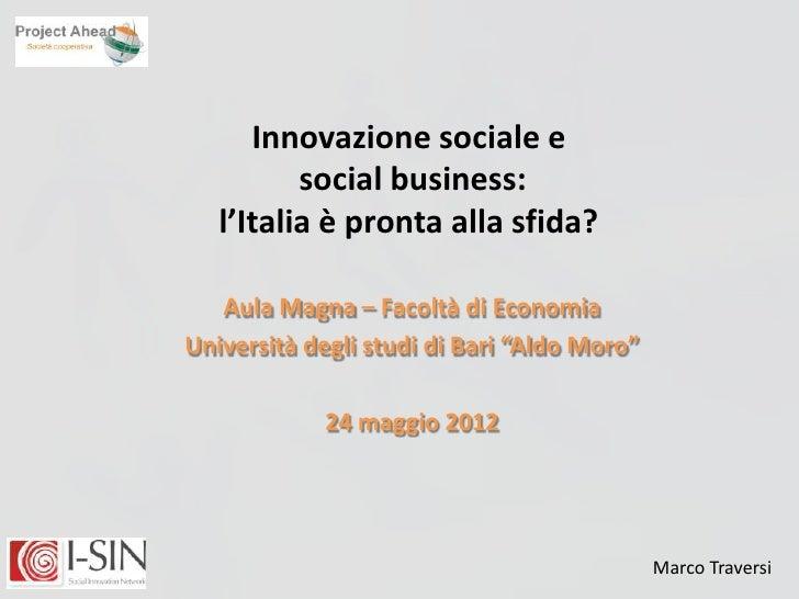 Innovazione sociale e          social business:   l'Italia è pronta alla sfida?   Aula Magna – Facoltà di EconomiaUniversi...