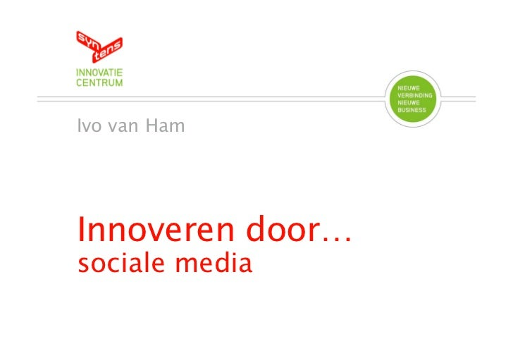 Ivo van HamInnoveren door…sociale media