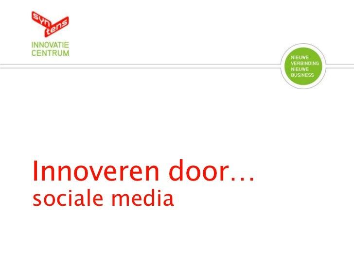 Innoveren door…<br />sociale media<br />