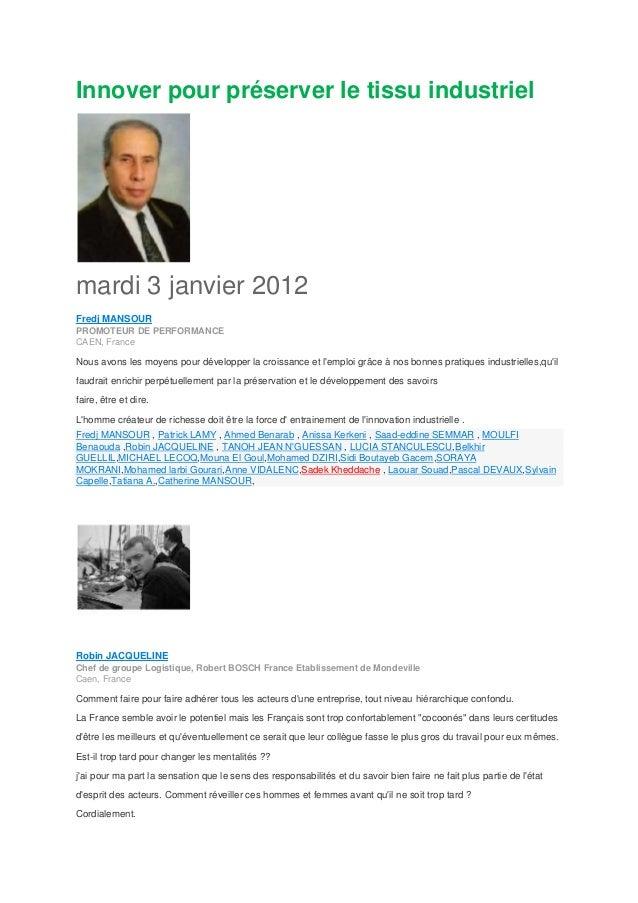 Innover pour préserver le tissu industriel mardi 3 janvier 2012 Fredj MANSOUR PROMOTEUR DE PERFORMANCE CAEN, France Nous a...