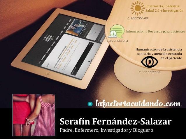 Serafín Fernández-Salazar Padre, Enfermero, Investigador y Bloguero Enfermería, Evidencia Salud 2.0 e Investigación Inform...