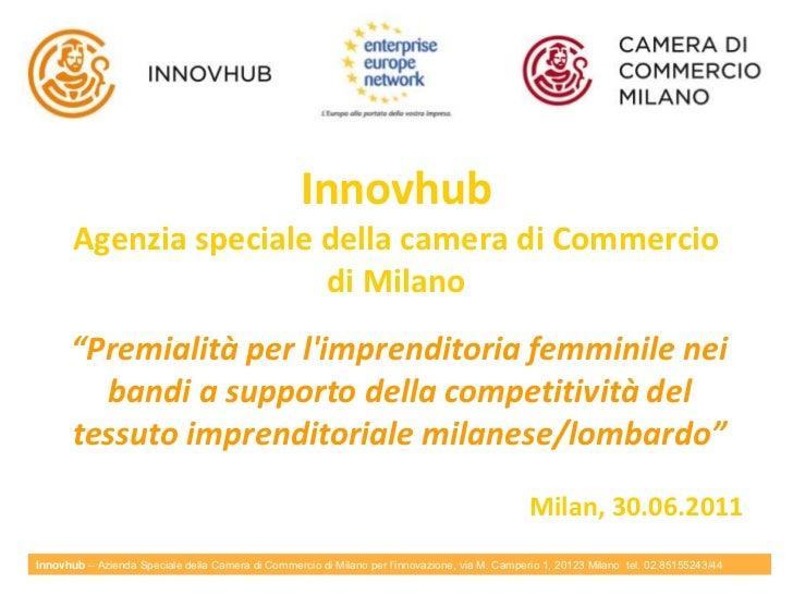 """InnovhubAgenzia speciale della camera di Commercio di Milano<br />""""Premialità per l'imprenditoria femminile nei bandi a su..."""