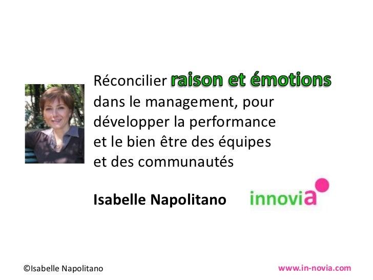 Réconcilier raison et émotions dans le management, pour développer la performance et le bien être des équipes et des commu...