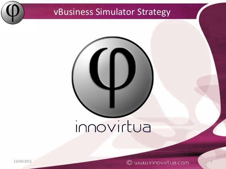 vBusiness Simulator Strategy<br />13/04/2011<br />1<br />
