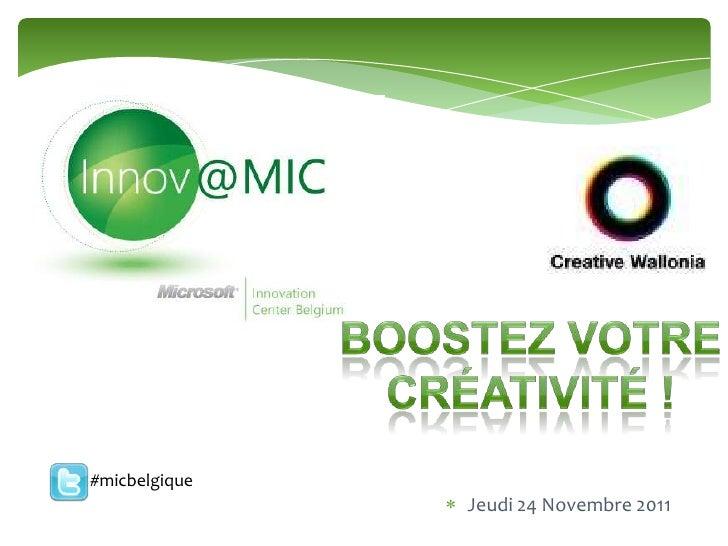Bienvenue#micbelgique                           Jeudi 24 Novembre 2011