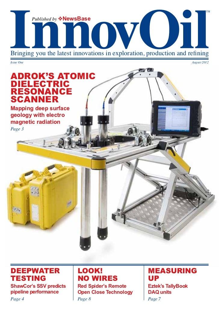 ™            Published by vNewsBaseBringing you the latest innovations in exploration, production and refiningIssue One   ...