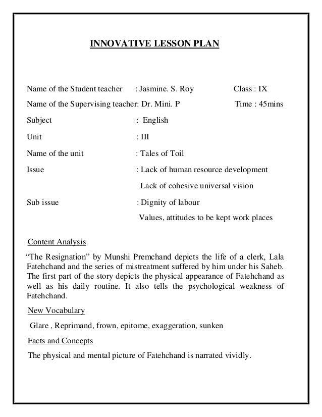 INNOVATIVE LESSON PLAN  Name of the Student teacher : Jasmine. S. Roy Class : IX  Name of the Supervising teacher: Dr. Min...