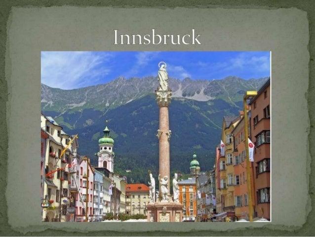 Innsbruck ist die Landeshauptstadt von Tirol in Österreich. Ihr Name leitet sich ab von der Brücke über den Inn. Die Stadt...