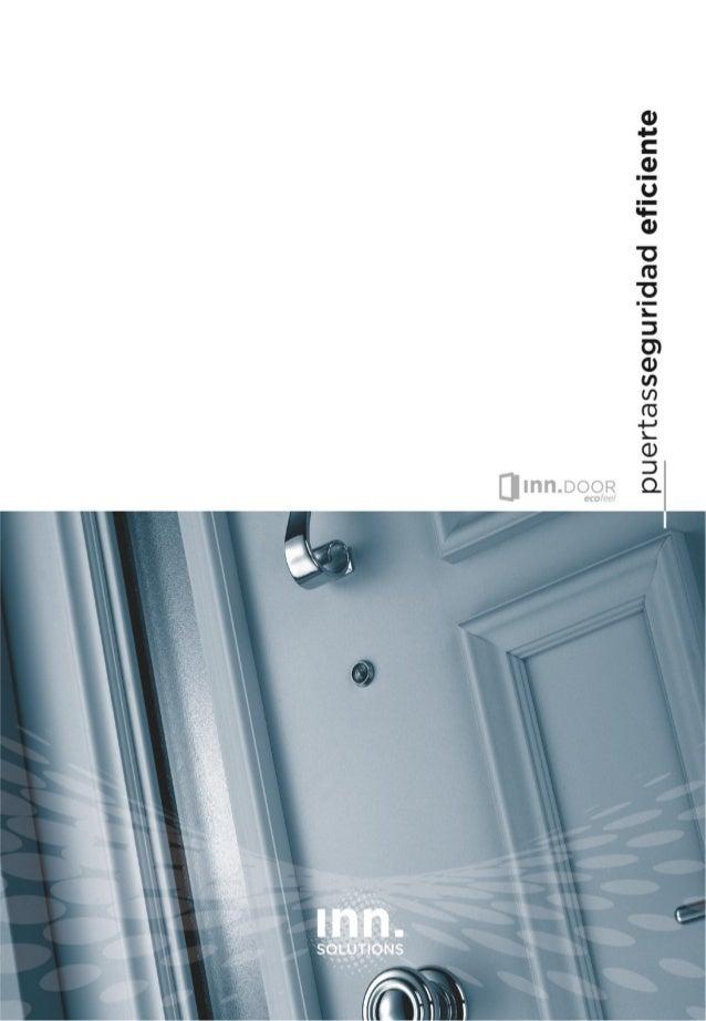 www.innmotion.es2016 © Copyright INN.SOLUTIONS PUERTAS QUE RESPIRAN PROTECCION. Puertas de seguridad con protección ecofee...