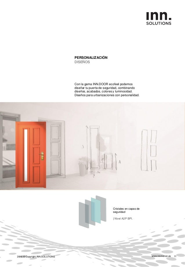 www.innmotion.es2016 © Copyright INN.SOLUTIONS 12 Acabados en termolacado o rechapados en madera natural. Combinaciones en...
