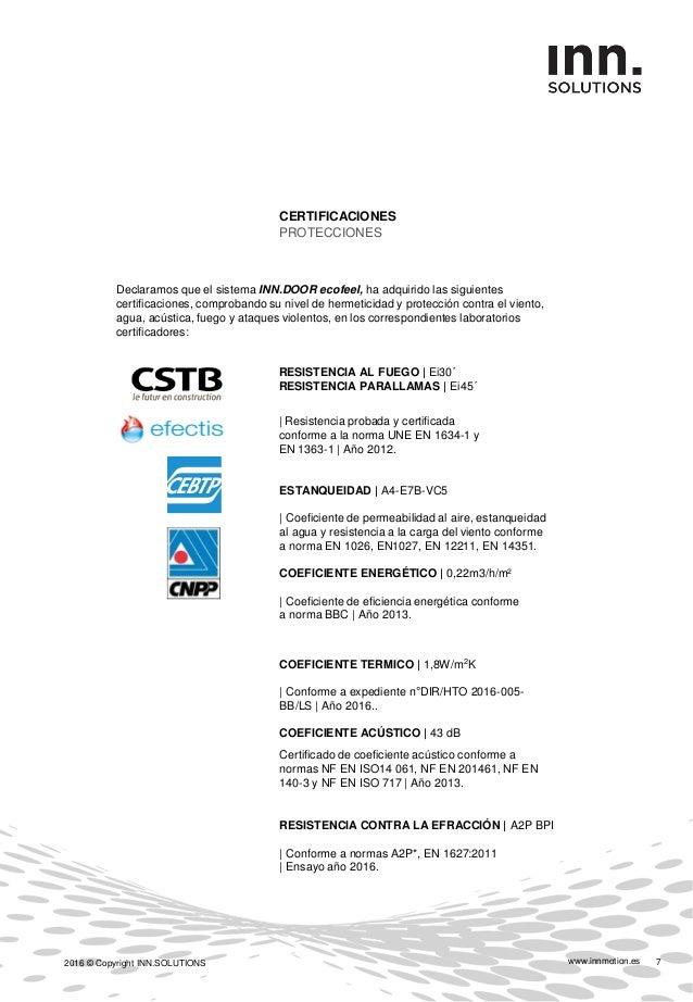www.innmotion.es2016 © Copyright INN.SOLUTIONS 8 APLICACIONES ÓPTIMAS ENFOQUE Puerta de exterior en chalets. Su construcci...
