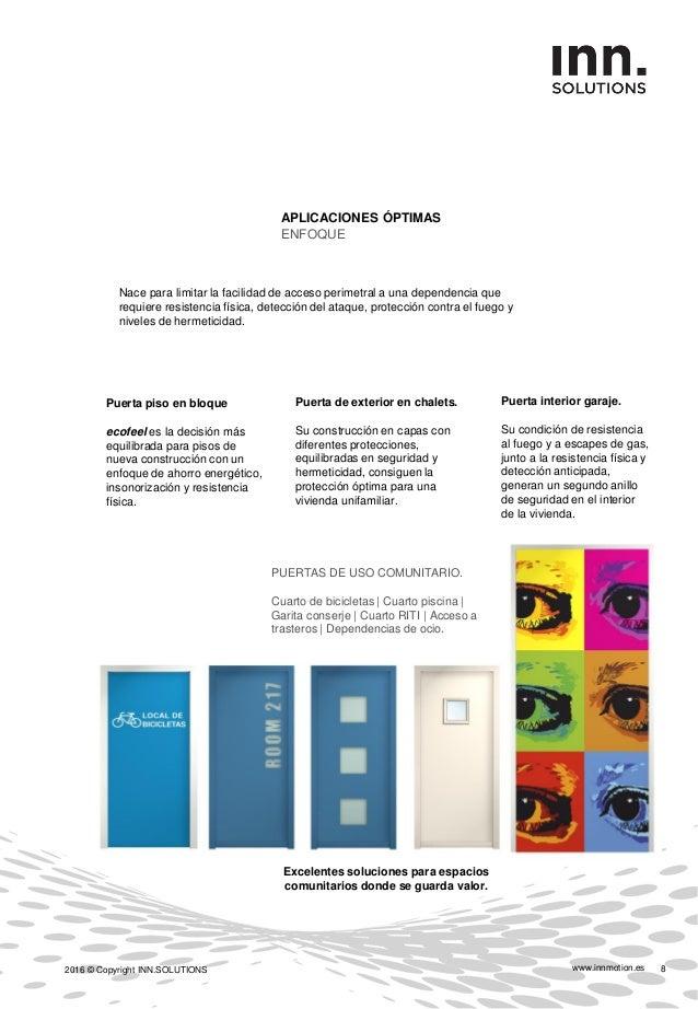 www.innmotion.es2016 © Copyright INN.SOLUTIONS 9 DETALLES DE SEGURIDAD CALIDAD Tu puerta de seguridad inteligente para ext...