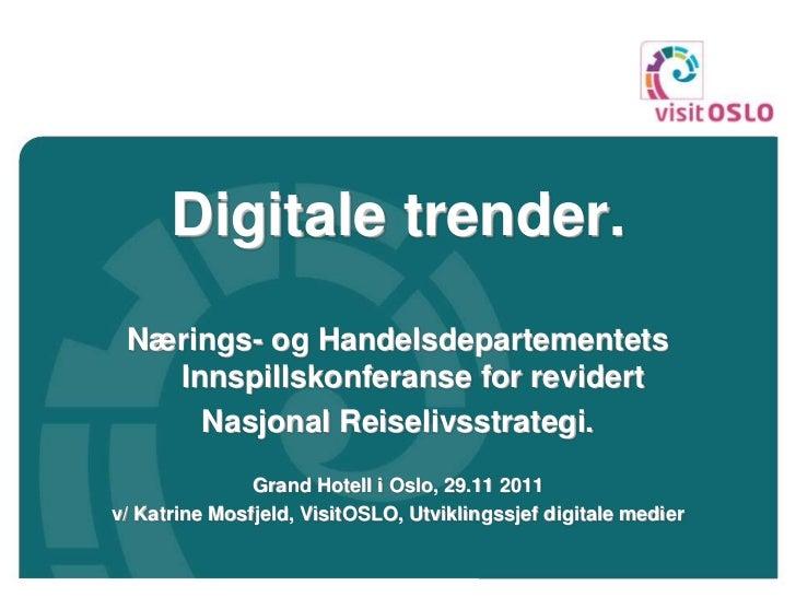 Digitale trender. Nærings- og Handelsdepartementets   Innspillskonferanse for revidert     Nasjonal Reiselivsstrategi.    ...