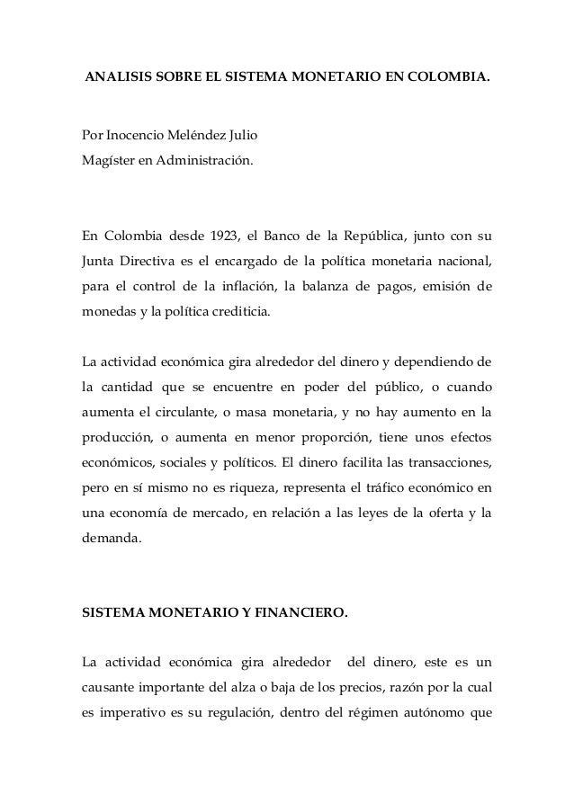 ANALISIS SOBRE EL SISTEMA MONETARIO EN COLOMBIA.Por Inocencio Meléndez JulioMagíster en Administración.En Colombia desde 1...