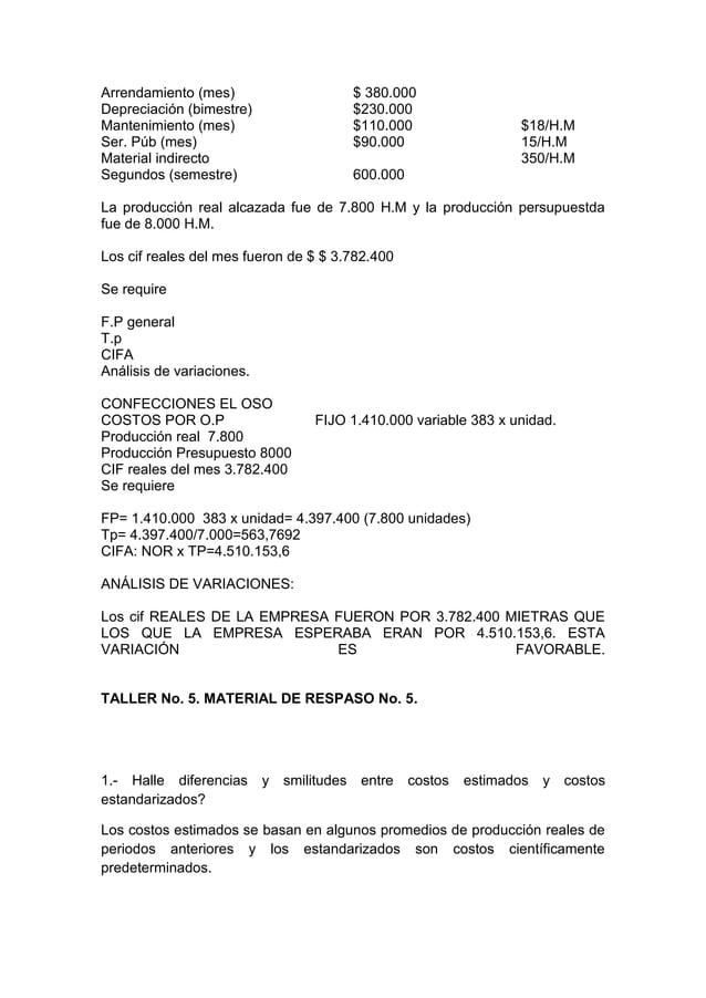 Arrendamiento (mes)                    $ 380.000Depreciación (bimestre)                $230.000Mantenimiento (mes)        ...