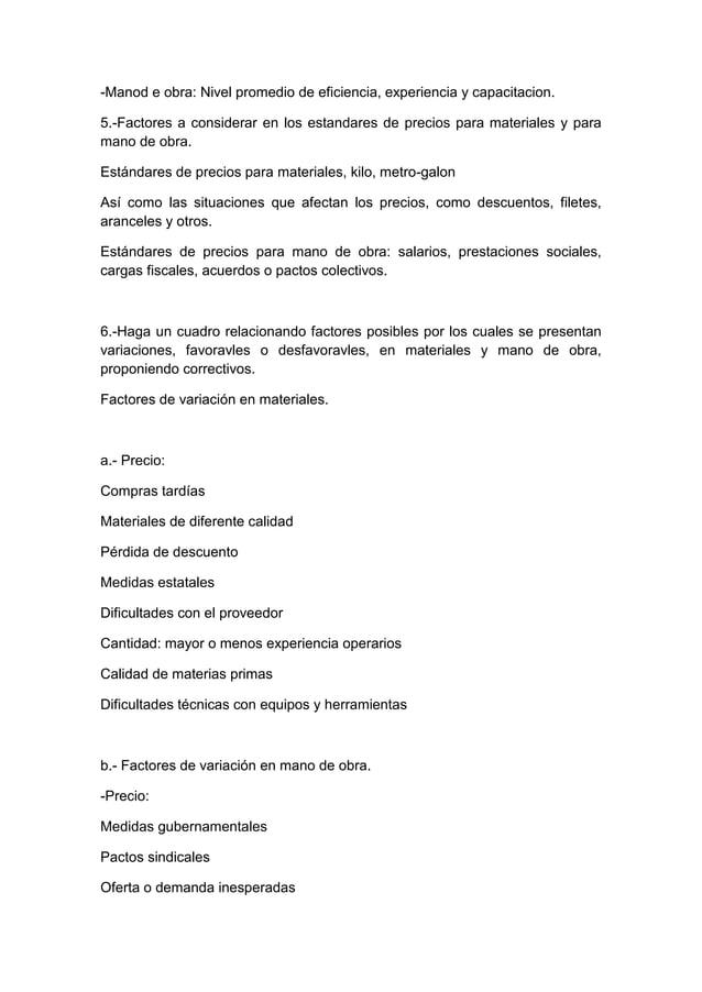 -Manod e obra: Nivel promedio de eficiencia, experiencia y capacitacion.5.-Factores a considerar en los estandares de prec...