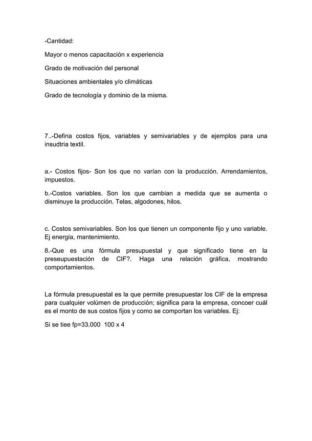 -Cantidad:Mayor o menos capacitación x experienciaGrado de motivación del personalSituaciones ambientales y/o climáticasGr...