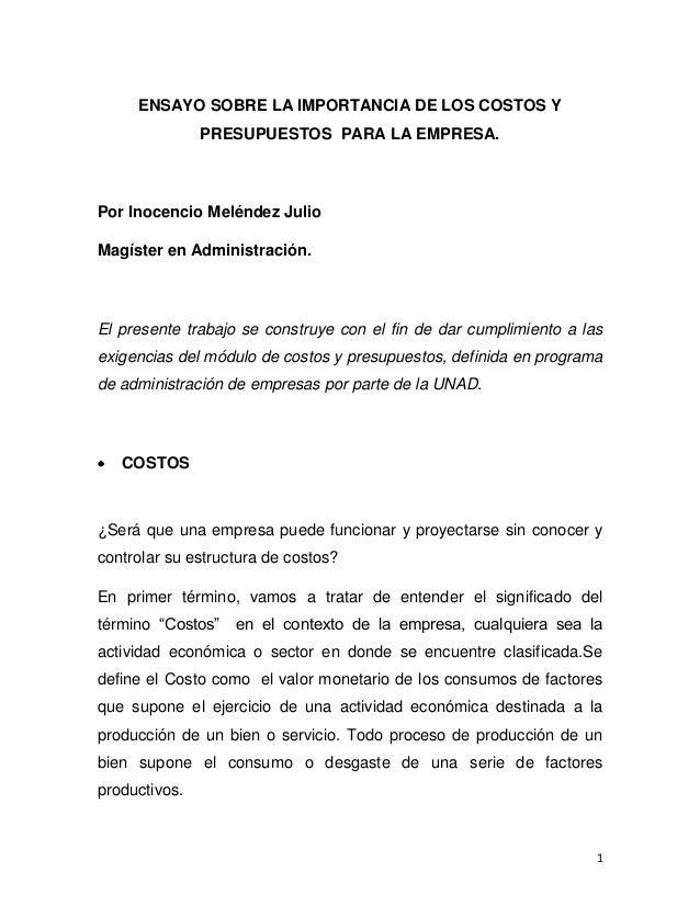 ENSAYO SOBRE LA IMPORTANCIA DE LOS COSTOS Y               PRESUPUESTOS PARA LA EMPRESA.Por Inocencio Meléndez JulioMagíste...