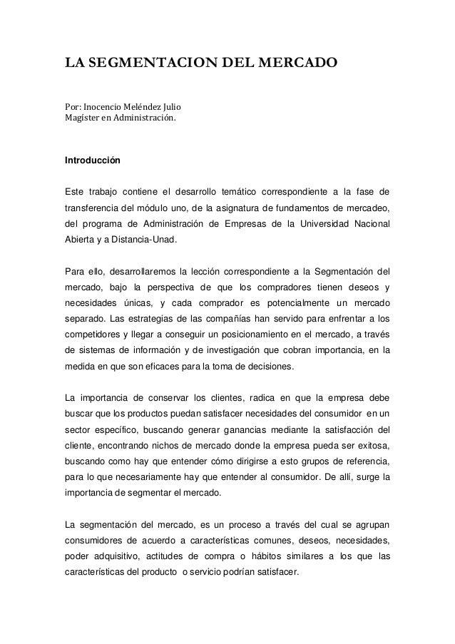 LA SEGMENTACION DEL MERCADOPor: Inocencio Meléndez JulioMagíster en Administración.IntroducciónEste trabajo contiene el de...